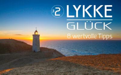 LYKKE – Glück – Teil 2